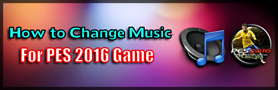 Change Music for PES 2016