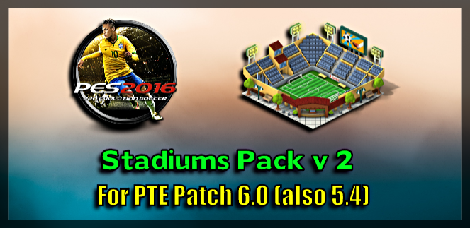 PES 2016 Stadiums Pack v 2 For PTE Patch 6