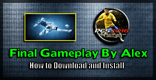 Final Gameplay by Alex for PES 2016