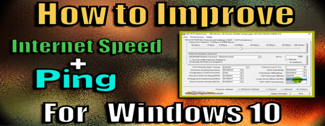 improve internet speed and Ping for Windows 10