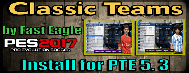 PES 2017 Classics Era Teams v 7.0 by Fast Eagle download and Install for PTE Patch 5.3