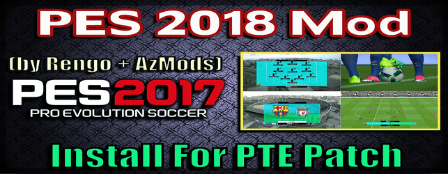 PES 2018 Mod for PES 2017 download and install for PTE Patch on PC