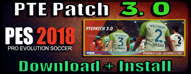 PTE Patch 3.0 download and install on Pes 2018