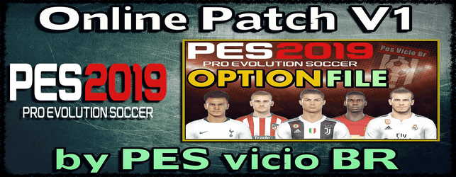 PES 2019 online Patch V 1 by PESVICIOBR download and Install for PC Steam and PS4 Correct kits and Logos Option file