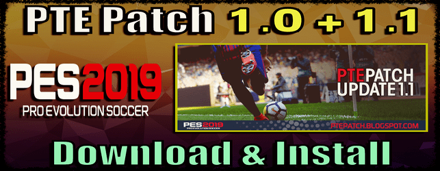 PTE Patch 1.0 and 1.1 for PES 2019 download and install on PC