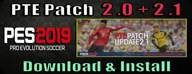 PTE Patch 2.0 and 2.1 update for PES 2019 download and install on PC