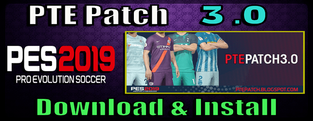 PTE Patch 3.0 for PES 2019 download and install on PC