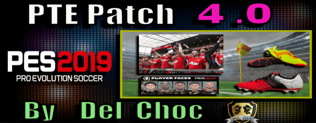 PTE Patch 4.0 Update for PES 2019 by Del Choc Unofficial download and install for PC