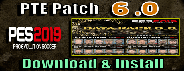 PTE Patch 6.0 for PES 2019 and Data pack 6 unofficial update by cesc download and install on PC
