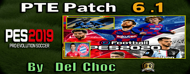 PTE Patch 6.1 update for PES 2019 next season 19 20 by del choc download and install on Pc